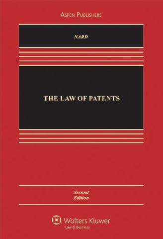 The Law Of Patents, Second Edition (Aspen Casebook Series)