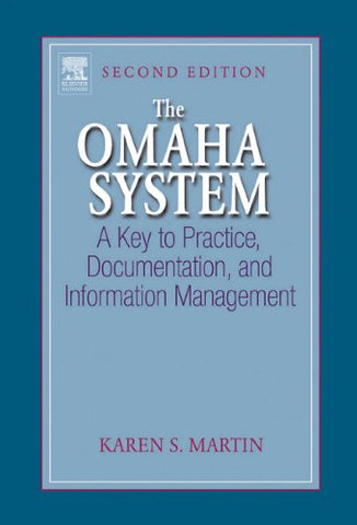 The Omaha System: A Key To Practice, Documentation, And Information Management, 2E