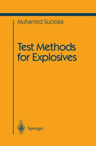 Test Methods For Explosives (Shock Wave And High Pressure Phenomena)