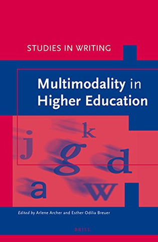 Multimodality In Higher Education (Studies In Writing)
