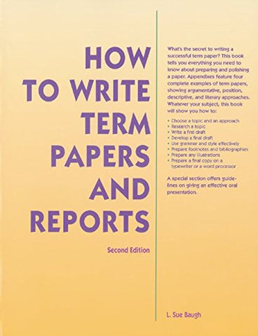 How To Write Term Papers & Reports 2Nd Ed