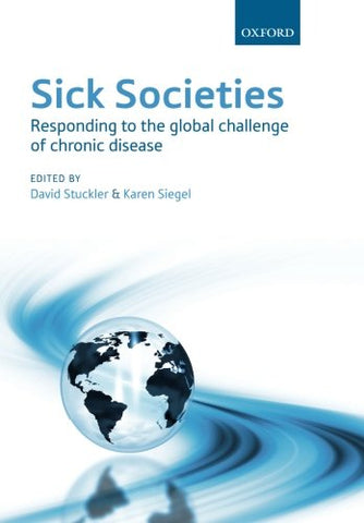 Sick Societies: Responding To The Global Challenge Of Chronic Disease