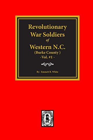 (Burke County, Nc) Revolutionary War Soldiers Of Western North Carolina