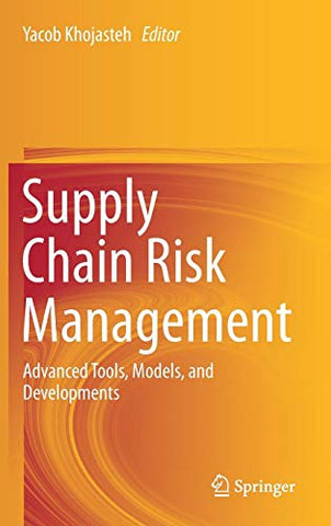Supply Chain Risk Management: Advanced Tools, Models, And Developments