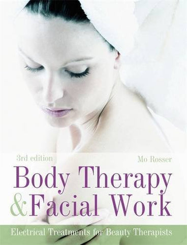 Body Therapy & Facial Work: Electrical Treatmants For Beauty Therapists