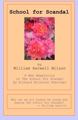 School For Scandal: A New Adaptation Of The School For Scandal By Richard Brinsley Sheridan (Scuttlemagoon Players) (Volume 1)