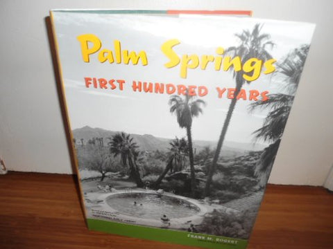 Palm Springs: First Hundred Years