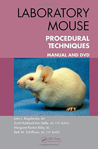 Laboratory Mouse Procedural Techniques: Manual And Dvd (Volume 1)