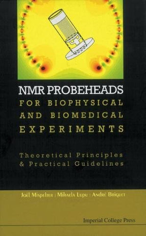 Nmr Probeheads: For Biophysical And Biomedical Experiments