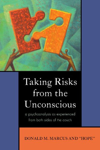 Taking Risks From The Unconscious: A Psychoanalysis From Both Sides Of The Couch