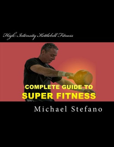 High Intensity Kettlebell Fitness: Super Fitness In 20 Minutes