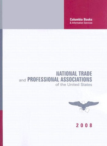 National Trade And Professional Associations Of The United States 2008