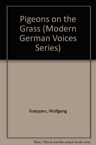 Pigeons On The Grass (Modern German Voices Series) (English And German Edition)
