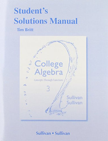 Student'S Solutions Manual College Algebra: Concepts Through Functions