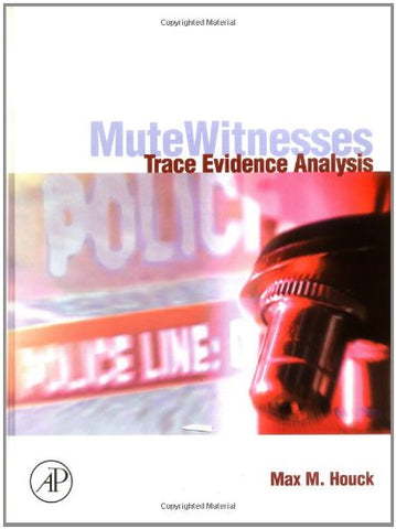 Mute Witnesses: Trace Evidence Analysis