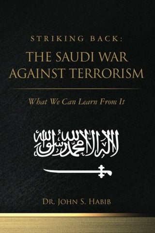 Striking Back: The Saudi War Against Terrorism: What We Can Learn From It