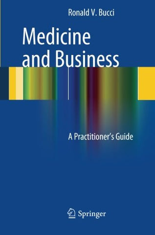 Medicine And Business: A Practitioner'S Guide
