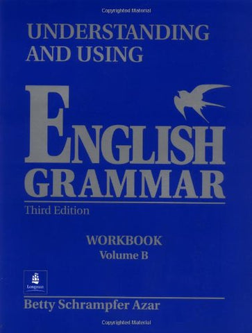 Understanding And Using English Grammar: Workbook, Vol. B