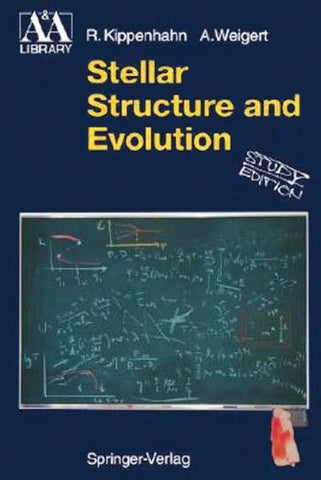 Stellar Structure And Evolution (Astronomy And Astrophysics Library)