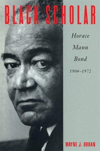 Black Scholar: Horace Mann Bond, 1904-1972
