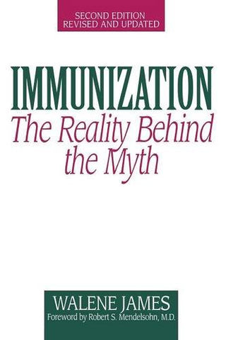 Immunization: The Reality Behind The Myth, 2Nd Edition