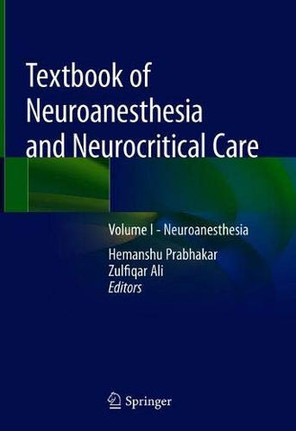 Textbook Of Neuroanesthesia And Neurocritical Care: Volume I - Neuroanesthesia