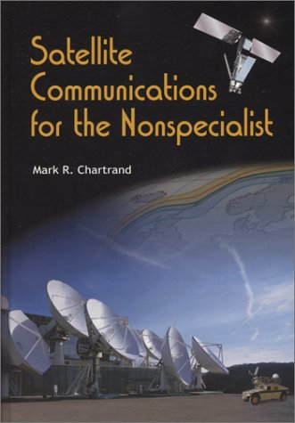 Satellite Communications For The Nonspecialist (Spie Vol. Pm128) (Spie Press Monograph, Pm128)