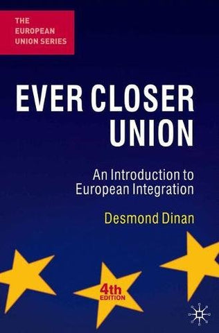 Ever Closer Union: An Introduction To European Integration (The European Union Series)