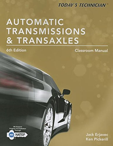 Today'S Technician Automatic Transmissions And Transaxels Classroom Manual