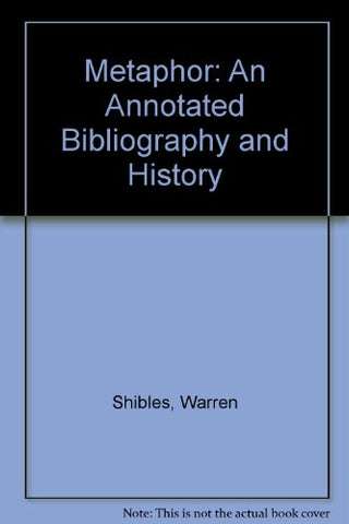 Metaphor: An Annotated Bibliography And History