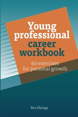 Young Professional Career Workbook: 60 Exercises For Personal Growth