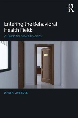 Entering The Behavioral Health Field: A Guide For New Clinicians