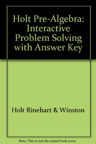 Holt Pre-Algebra: Interactive Problem Solving With Answer Key