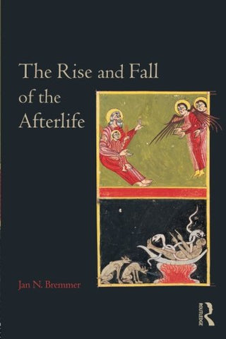 The Rise And Fall Of The Afterlife