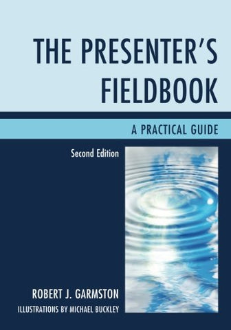 The Presenter'S Fieldbook: A Practical Guide
