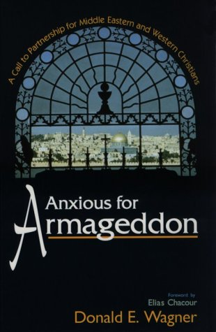 Anxious For Armageddon: A Call To Partnership For Middle Eastern And Western Christians
