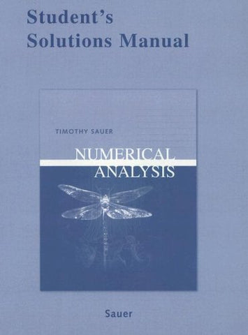 Student Solutions Manual For Numerical Analysis
