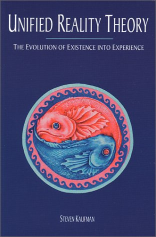 Unified Reality Theory: The Evolution Of Existence Into Experience
