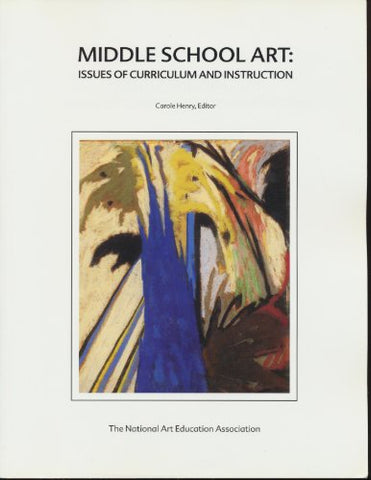 Middle School Art Issues Of Curriculum And Instruction