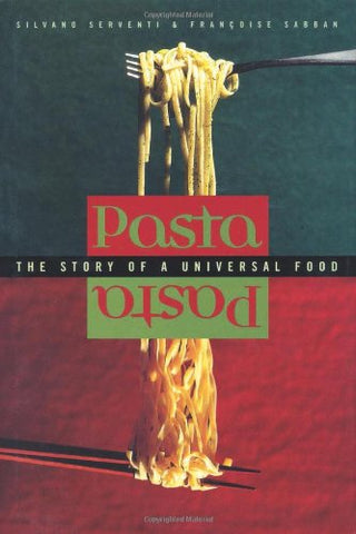 Pasta: The Story Of A Universal Food