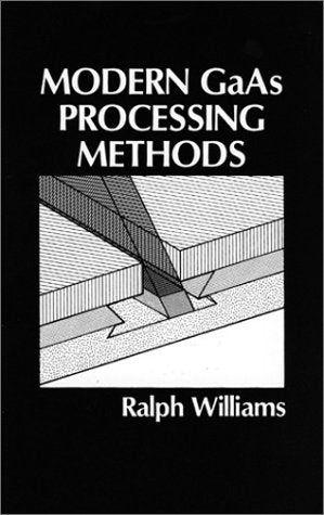 Modern Gaas Processing Methods (Artech House Microwave Library (Hardcover))