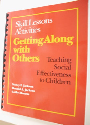 (Out Of Print)Getting Along With Others: Teaching Social Effectiveness To Children : Skill Lessons And Activities