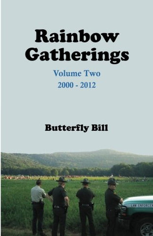Rainbow Gatherings, Volume Two: 2000 - 2012 (Volume 2)