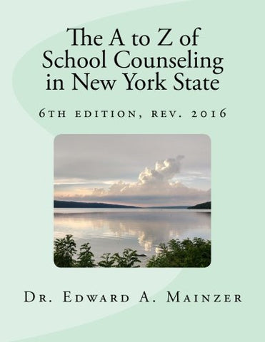 The A To Z Of  School Counseling In New York State: 6Th Edition