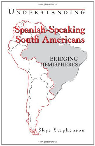 Understanding Spanish-Speaking South Americans: Bridging Hemispheres (Interact Series)