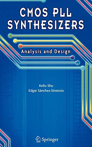 Cmos Pll Synthesizers: Analysis And Design (The Springer International Series In Engineering And Computer Science)