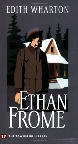 Ethan Frome (Townsend Library Edition)