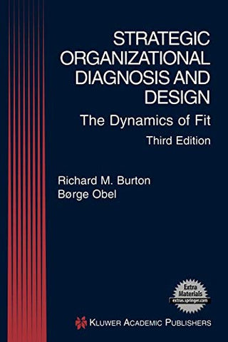 Strategic Organizational Diagnosis And Design: The Dynamics Of Fit (Information And Organization Design Series)
