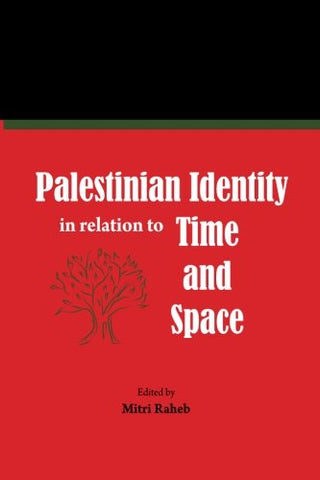 Palestinian Identity In Relation To Time And Space