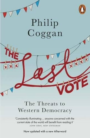 The Last Vote: The Threats To Western Democracy